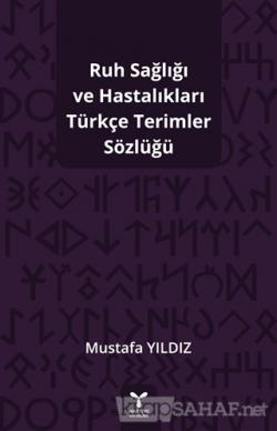 Ruh Sağlığı ve Hastalıkları Türkçe Terimler Sözlüğü