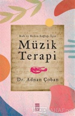 Ruh ve Beden Sağlığı İçin: Müzik Terapi