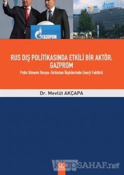 Rus Dış Politikasında Etkili Bir Aktör Gazprom
