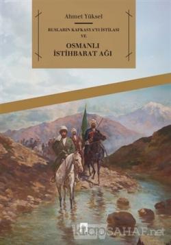 Rusların Kafkasya'yı İstilası ve Osmanlı İstihbarat Ağı