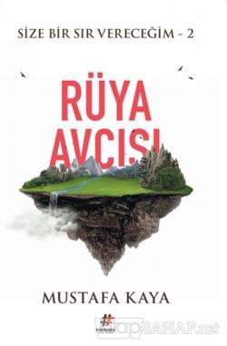 Rüya Avcısı - Size Bir Sır Vereceğim 2 - Mustafa Kaya | Yeni ve İkinci