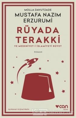 Rüyada Terakki ve Medeniyet-i İslamiyeyi Rüyet (Açıklamalı Orijinal Metin)