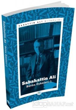 Sabahattin Ali - Bütün Öyküleri 1 - Sabahattin Ali | Yeni ve İkinci El