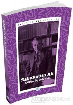 Sabahattin Ali - Bütün Öyküleri 3