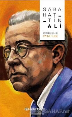 Sabahattin Ali (Tüm Eserleri - Öyküler) (Ciltli)