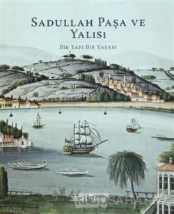 Sadullah Paşa ve Yalısı