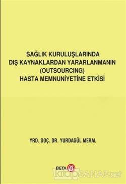 Sağlık Kuruluşlarında Dış Kaynaklardan Yararlanmanın (Outsourcing) Has
