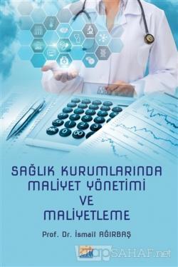 Sağlık Kurumlarında Maliyet Yönetimi ve Maliyetleme