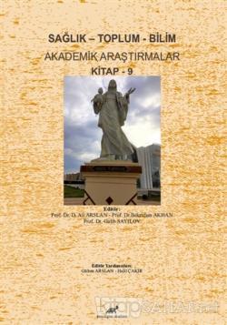 Sağlık - Toplum - Bilim Akademik Araştırmalar Kitap - 9