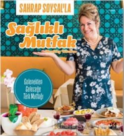 Sahrap Soysal'la Sağlıklı Mutfak