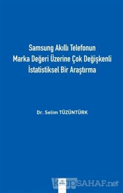 Samsung Akıllı Telefonun Marka Değeri Üzerine Çok Değişkenli İstatistiksel Bir Araştırma