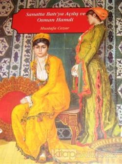 Sanatta Batıya Açılış ve Osman Hamdi (2 Cilt Takım)
