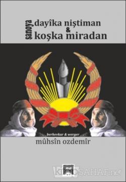Şanoya Dayıka Niştiman & Koşka Miradan - Muhsin Özdemir-   Yeni ve İki