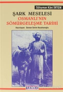 Şark Meselesi Osmanlı'nın Sömürgeleşme Tarihi