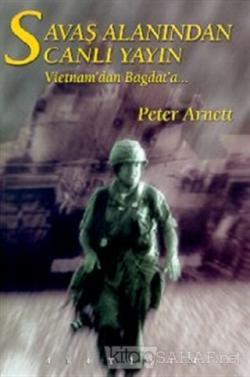 Savaş Alanından Canlı Yayın: Vietnam'dan Bağdat'a...
