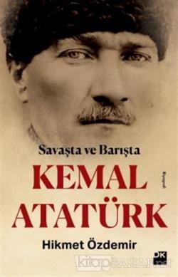 Savaşta ve Barışta Kemal Atatürk