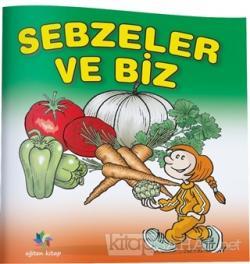 Sebzeler ve Biz