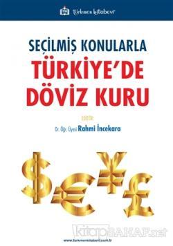 Seçilmiş Konularla Türkiye'de Döviz Kuru