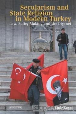 Secularism and State Religion in Modern Turkey (Ciltli)