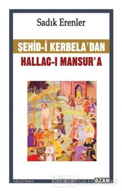 Şehid-i Kerbela'dan Hallac-ı Mansur'a