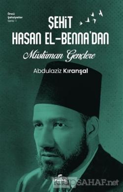 Sehit Hasan El-Benna'dan Müslüman Gençlere