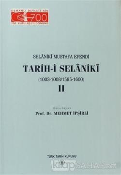 Selaniki Mustafa Efendi Tarih-i Selaniki  2. Cilt