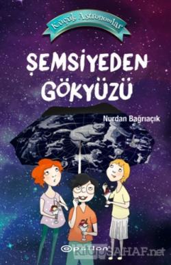 Şemsiyeden Gökyüzü - Küçük Astronomlar 2 (Ciltli)