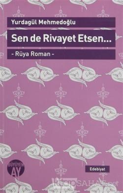 Sen de Rivayet Etsen / Rüya Roman