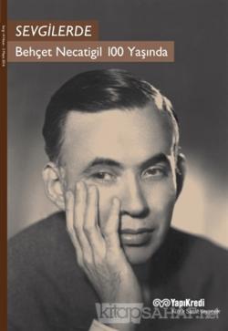 Sevgilerde / Behçet Necatigil 100 Yaşında - Murat Yalçın- | Yeni ve İk