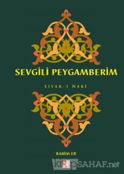 Sevgili Peygamberim Siyer-i Nebi (Ciltli)