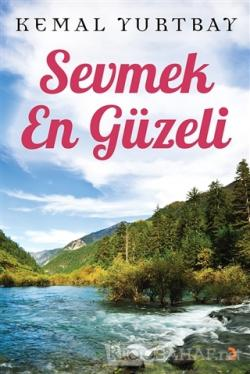 Sevmek En Güzeli - Kemal Yurtbay | Yeni ve İkinci El Ucuz Kitabın Adre