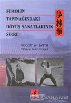 Shaolin Tapınağındaki  Dövüş Sanatlarının Sırrı