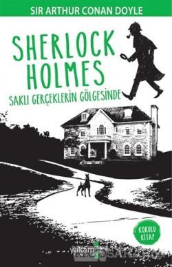 Sherlock Holmes - Saklı Gerçeklerin Gölgesinde