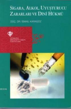 Sigara, Alkol, Uyuşturuu Zararları ve Dini Hükmü