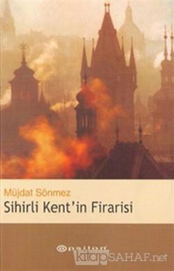 Sihirli Kent'in Firarisi