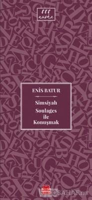 Simsiyah Soulages ile Konuşmak