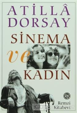 Sinema ve Kadın - Atillâ Dorsay | Yeni ve İkinci El Ucuz Kitabın Adres