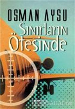 Sınırların Ötesinde - Osman Aysu- | Yeni ve İkinci El Ucuz Kitabın Adr