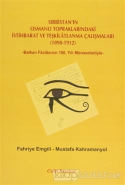Sırbistan'ın Osmanlı Topraklarındaki İstihbarat ve Teşkilatlanma Çalışmaları 1898-1912