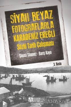 Siyah Beyaz Fotoğraflarla Karadeniz Ereğli