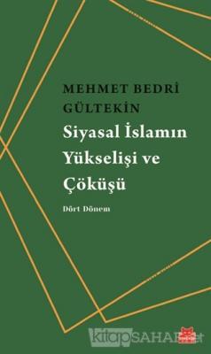 Siyasal İslamın Yükselişi ve Çöküşü