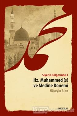 Siyerin Gölgesinde 3 - Hz. Muhammed ve Medine Dönemi