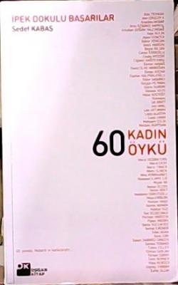İpek Dokulu Başarılar 60 Kadın 60 Öykü