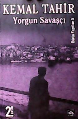 YORGUN SAVAŞÇI - Kemal Tahir- | Yeni ve İkinci El Ucuz Kitabın Adresi