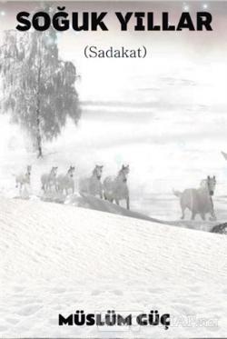 Soğuk Yıllar - Müslüm Güç | Yeni ve İkinci El Ucuz Kitabın Adresi