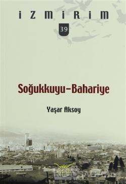 Soğukkuyu-Bahariye - Yaşar Aksoy | Yeni ve İkinci El Ucuz Kitabın Adre