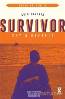 Solo Annenin Survivor Seyir Defteri