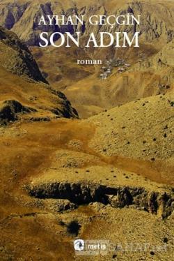 Son Adım - Ayhan Geçgin | Yeni ve İkinci El Ucuz Kitabın Adresi
