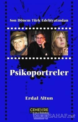Son Dönem Türk Edebiyatından Psikoportreler