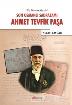 Son Osmanlı Sadrazamı Ahmet Tevfik Paşa